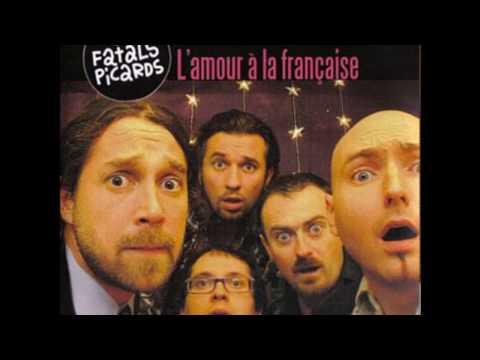 2007 Les Fatals Picards - L'Amour A La Francaise