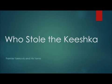Who Stole the Keeshka