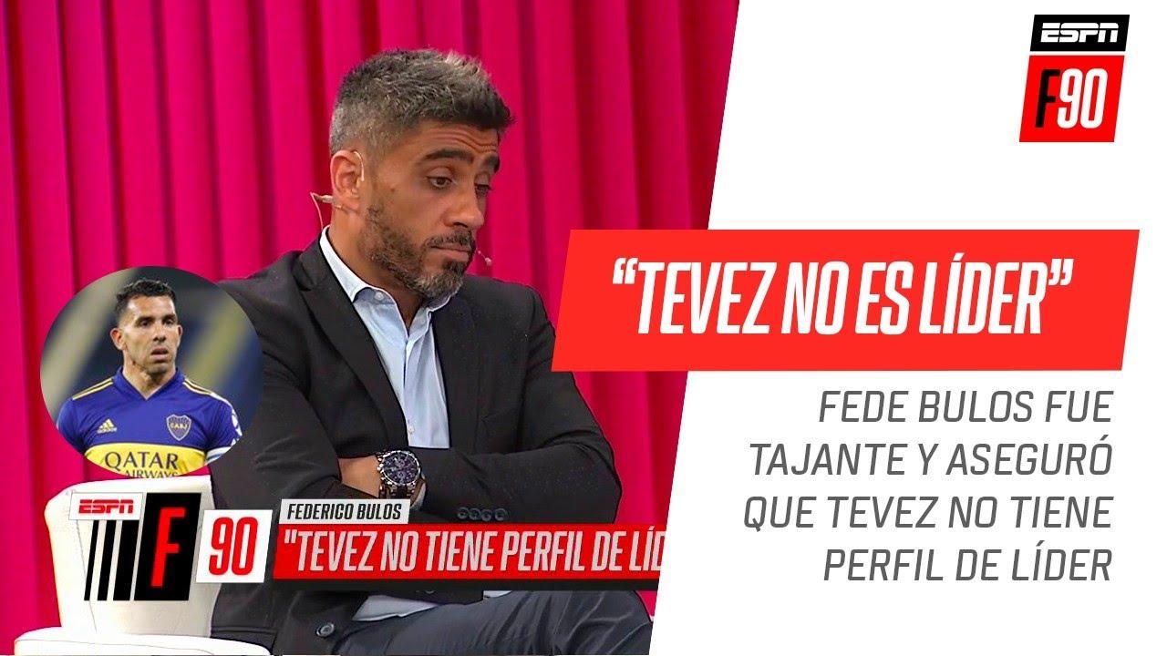 """Fede #Bulos, polémico en #ESPNF90: """"#Tevez no tiene perfil de líder"""""""