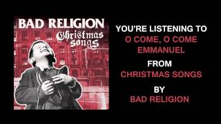 "Bad Religion - ""O Come, O Come Emmanuel"""