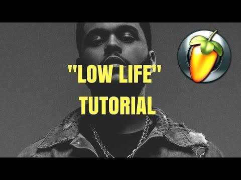 """[FL STUDIO12] The Weeknd X Future""""Low Life""""♫ ♫ ♫ ♫ ♫ ♫"""