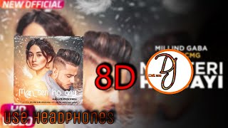 Main Teri Ho Gayi | Millind Gaba 8d Song By DJ Latest Punjabi Song | 8D SONG EXTRA VOLUME EXTAR BASS
