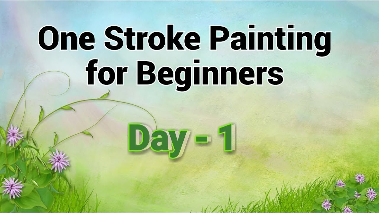 One stroke painting for beginners day 1 acrylic for 1 day paint