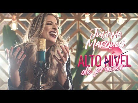 Juliana Marques - Alto Nível de Prazer (Video Clipe Oficial)