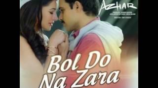 Bol do na zara full song ringtone from azhar emraan hashmi nargis fakhri armaan malik amaal mallik 2