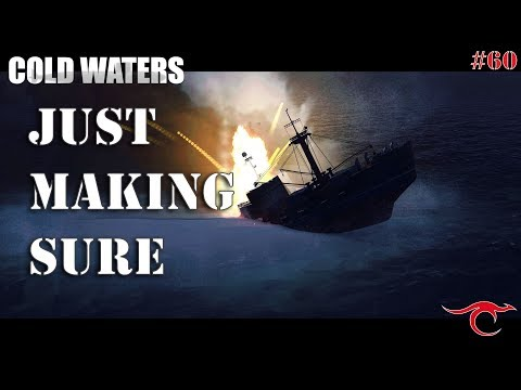 Cold Waters Ep.60 - Just Making Sure