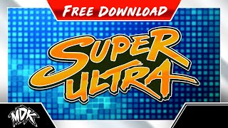 Repeat youtube video MDK - Super Ultra [Free Download]