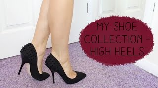My Shoe Collection - High Heels  |  RobynCaitlin
