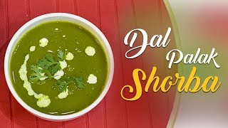 Dal Palak Shorba | Monsoon Soup Story |By Chef Harpal Singh