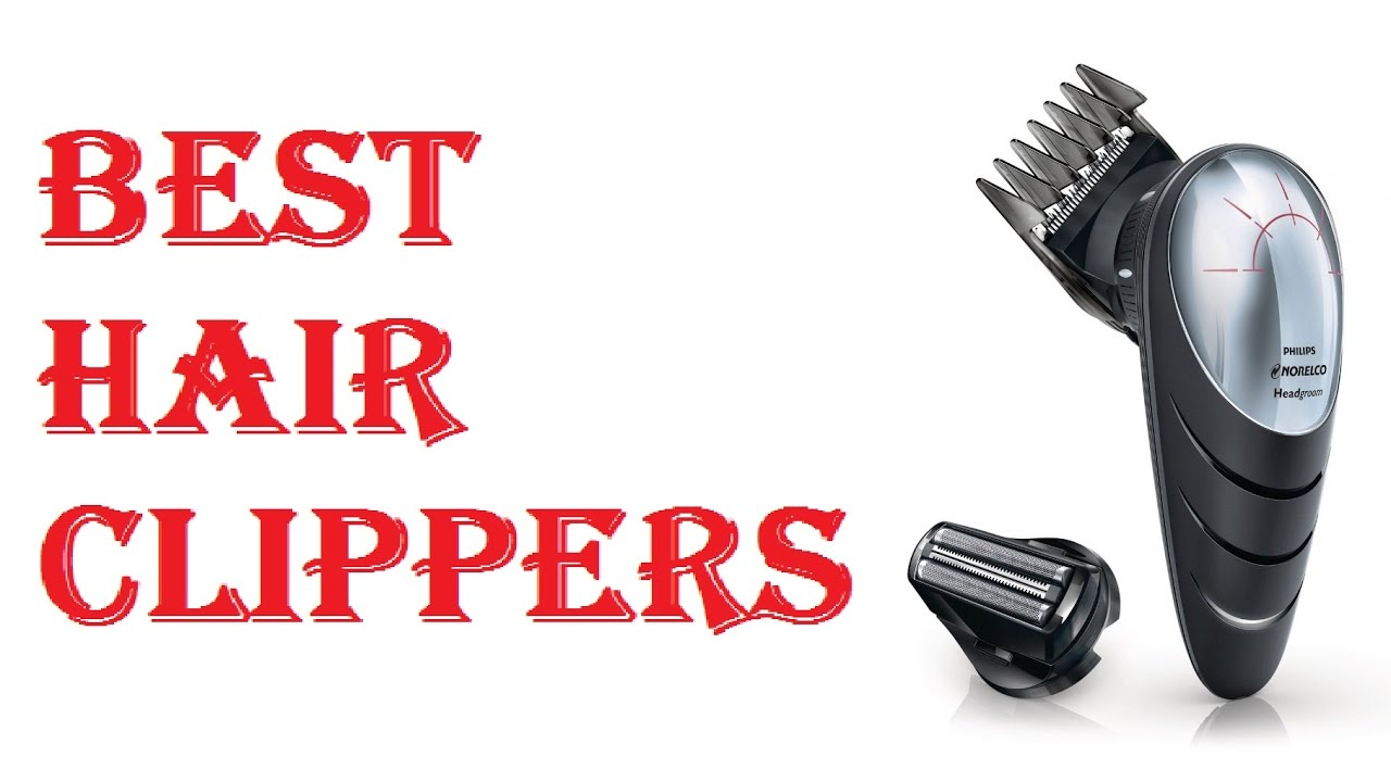 Best hair clippers 2018 youtube best hair clippers 2018 solutioingenieria Choice Image