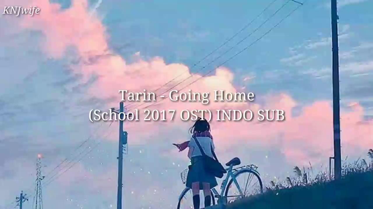 Tarin - Going Home (School 2017 OST) INDO SUB