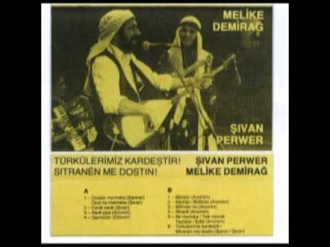 Şivan Perwer-Melike Demirağ, Dostlar Merhaba/Dost No Merheba