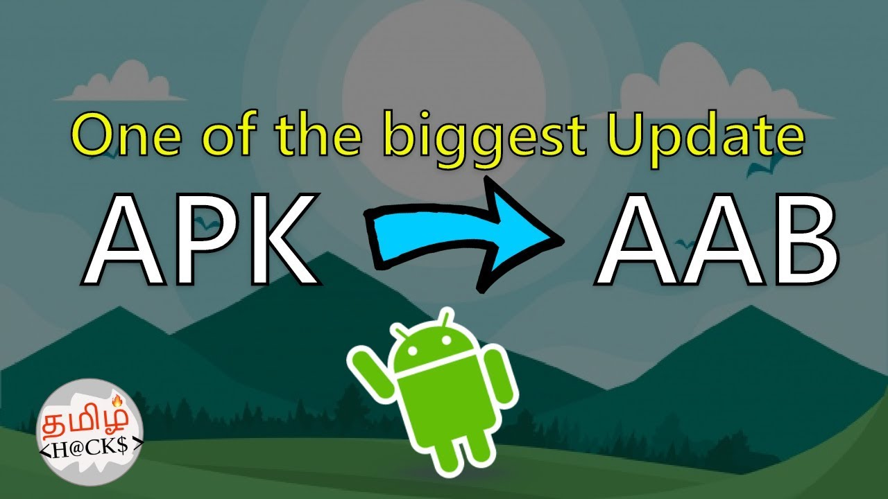 The apk files is updated to aab files | what is aab ? | use ? | meaning ? |  tamil hacks