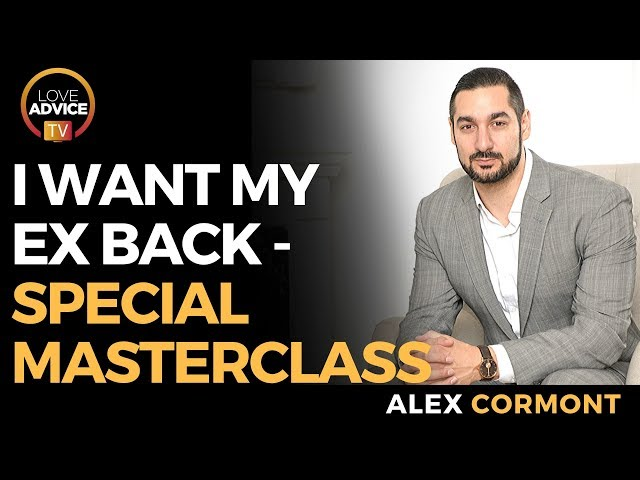Special Masterclass | I Want My Ex Back!