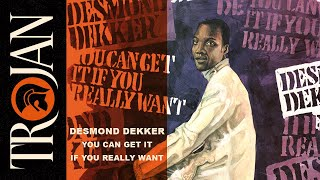 Desmond Dekker   You Can Get It If You Really Want (official audio)