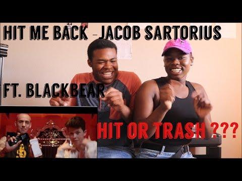 HIT ME BACK- JACOB SARTORIUS FT. BLACKBEAR (HIT OR TRASH)