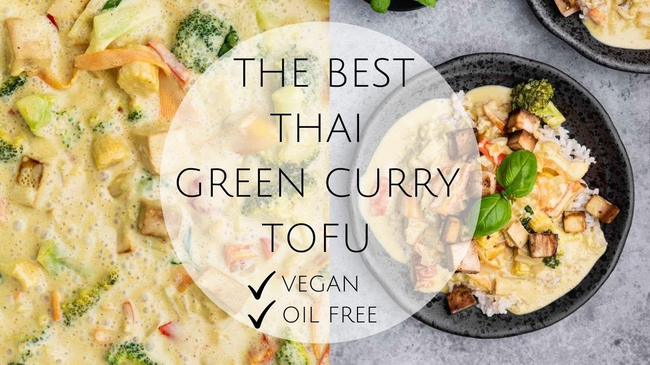 THE BEST THAI GREEN CURRY TOFU oil free & easy