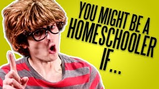 You Might Be a Homeschooler If... (2018)