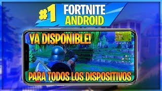 YA DISPONIBLE!! - INSTALA Y JUEGA FORTNITE ANDROID PARA TODOS LOS DISPOSITIVOS !! (SIN ERRORES)
