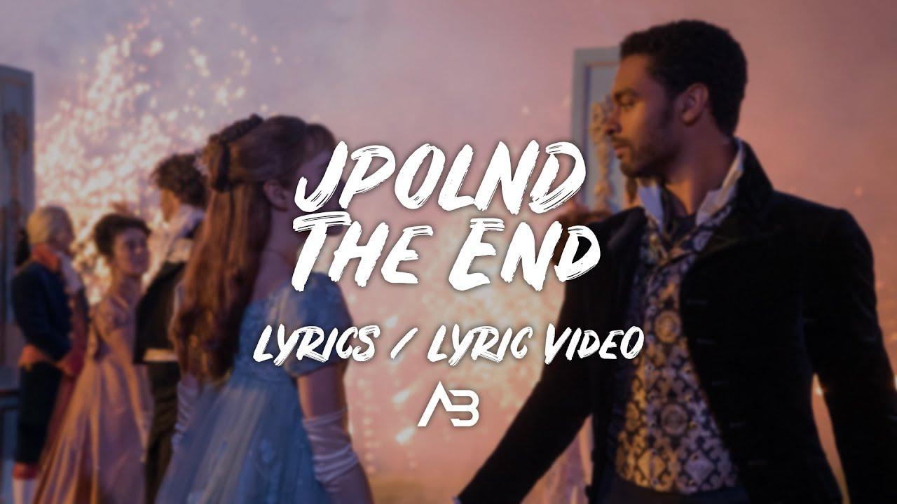"Download JPOLND - The End | ""Bridgerton"" Song | (Lyrics / Lyric Video)"