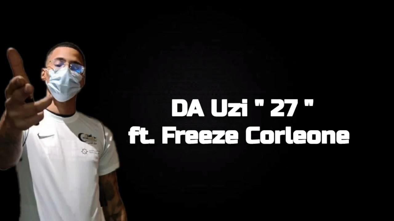 Download Da uzi - 27 ft. Freeze Corleone (Paroles/lyrics)
