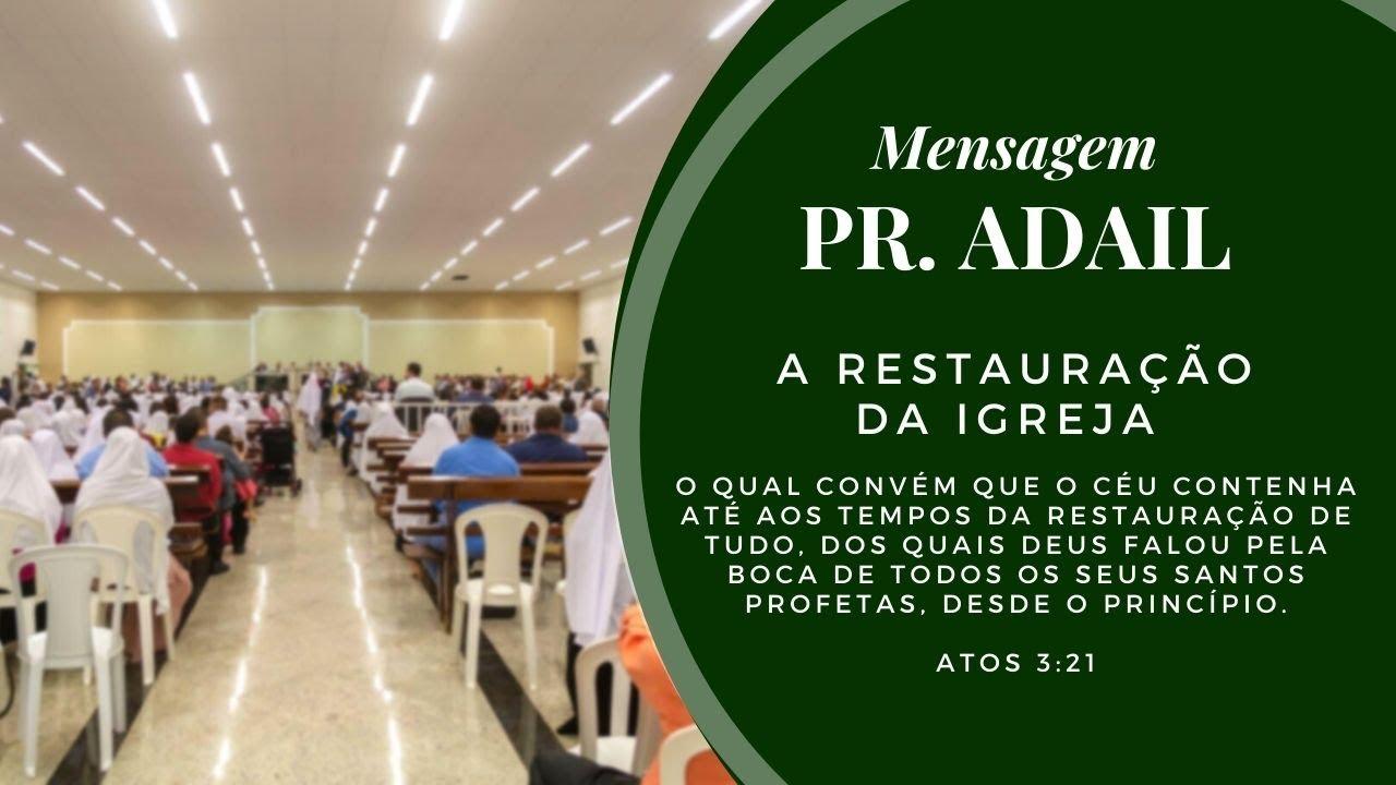 A Restaura��o da Igreja - Mensagem Pr. Adail