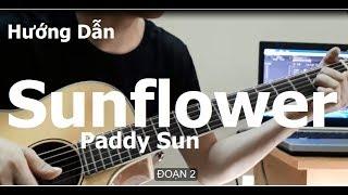 (Paddy Sun) Sunflower Guitar| Hướng Dẫn - Phần 2,3,4