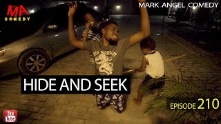 Download HIDE AND SEEK (Mark Angel Comedy) (Episode 210) Mp3 and Videos