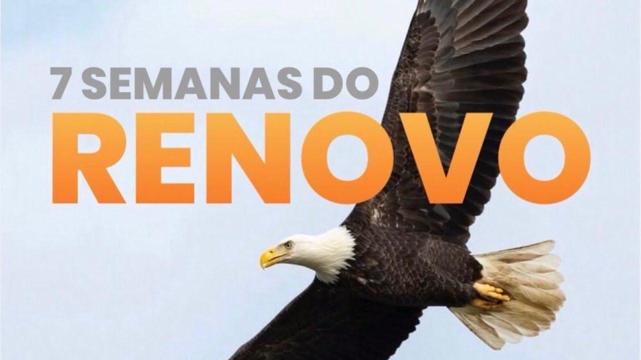 7 SEMANAS DO RENOVO #3 (17/09/2020)