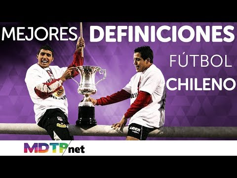 Mejores definiciones del fútbol chileno