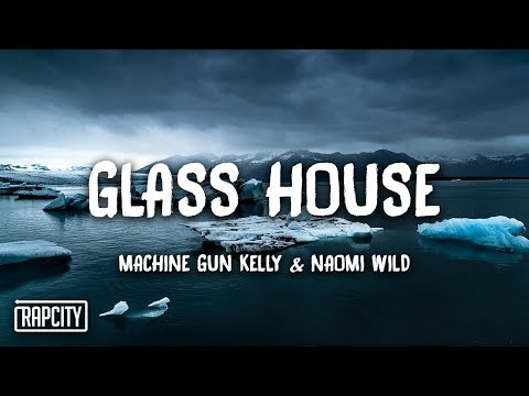 Baixar Machine Gun Kelly - Glass House ft. Naomi Wild (Lyrics)