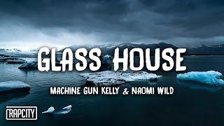 Machine Gun Kelly - Glass House ft. Naomi Wild (Lyrics)