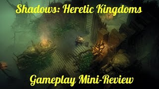 Shadows: Heretic Kingdoms Gameplay Review