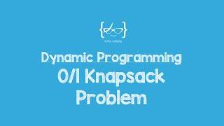 Dynamic Programming:0/1 Knapsack Problem