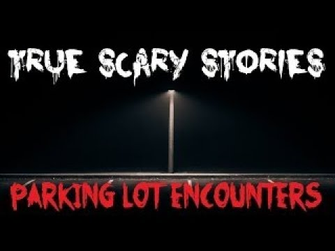 3 TRUE SCARY STORIES | Parking Lot Encounters (Feat. YeahManTV)