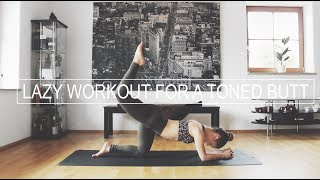 Lazy Workout For A Toned Butt - 10 Min Perfect Glute Workout For The Lazy