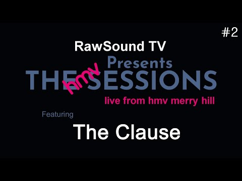 The HMV Sessions - #2 - The Clause Live In-store Performance - RawSound TV