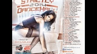 Strictly 2014 DanceHall Mix (DJ FearLess)