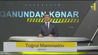 Qanundan Kənar - 18.02.2019