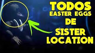 TODOS OS EASTER EGGS DE FNAF: SISTER LOCATION! || CHICA, GOLDEN FREDDY, FNAF 4 E MAIS!