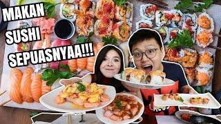 PUASS !! SUSHI ALL YOU CAN EAT SEPUASNYA SAMPE KENYANG GILA !!