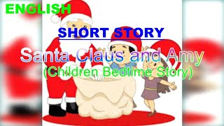 SANTA CLAUS AND AMY - Children Bedtime Story | Short Story