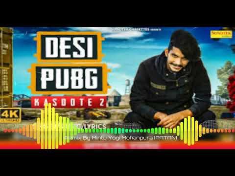 √Dj Remix | Desi Pubg {Kasoote 2} / Mix By~ Mintu Mixing Point Mohanpura Patan