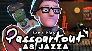 I'M IN THE GAME! - Let's Play PASSPARTOUT: Jazza Mode