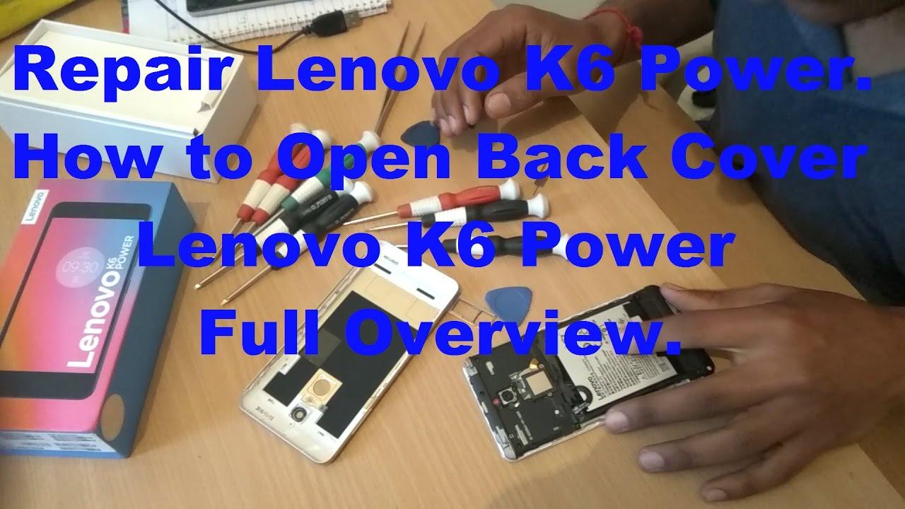 low priced 4f787 9163b Repair Lenovo K6 Power & How to Open Back Cover Lenovo K6 Power Full  Overview