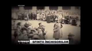 SFINTII INCHISORILOR - IN PREMIERĂ (integral)