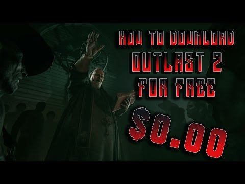How To Download And Install Outlast 2 For Free PC(FULL VERSION) | Outlast 2  PC GAME FREE DOWNLOAD