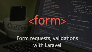Form request, Validations and clean controller in Laravel