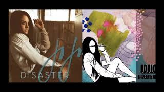 Joanna JoJo Levesque - Disaster *2018 version* Lyrics in description