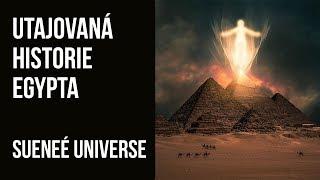 Utajovaná Historie Egypta SueneÉ Universe